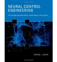 Neural Control Engineering: The Emerging Intersection between Control Theory and Neuroscience (Computational Neuroscience)